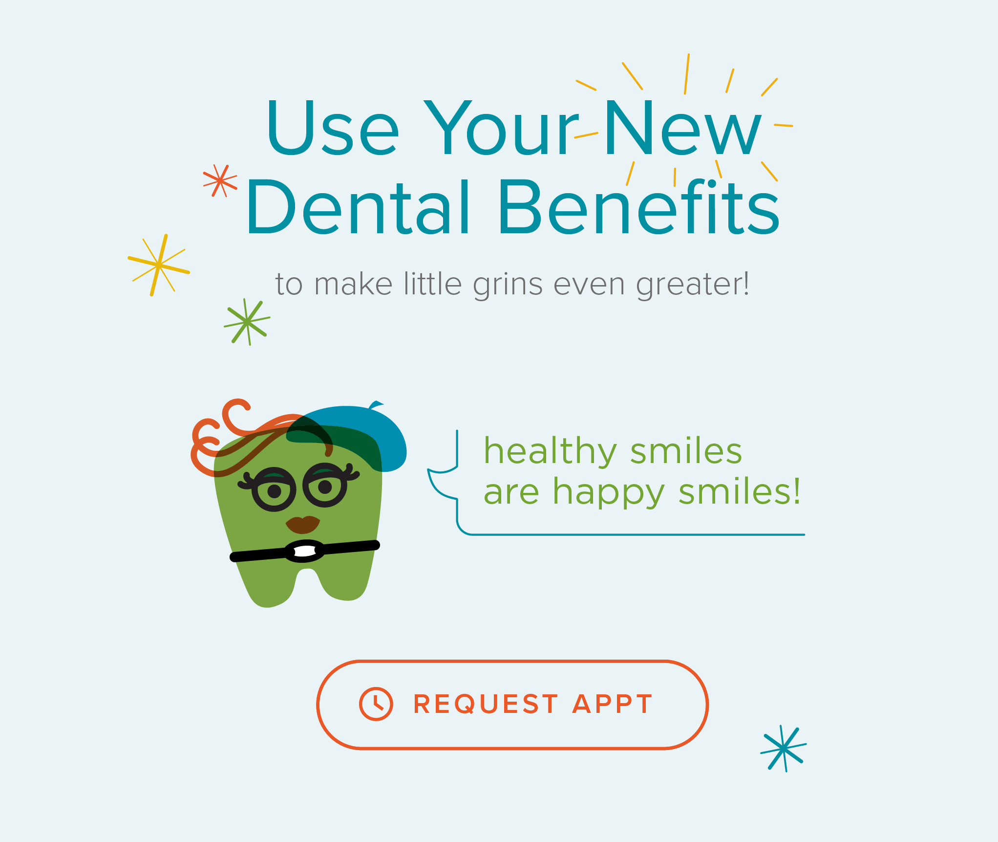 My Kid's Dentist - Use Your New Dental Benefits